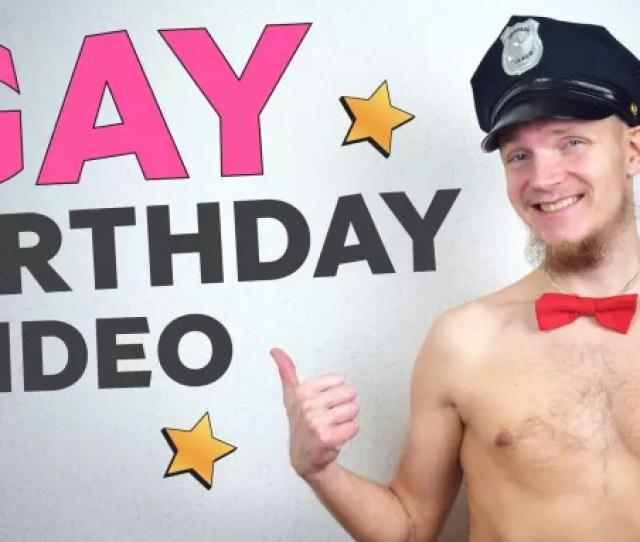 Make A Gay Happy Birthday Video