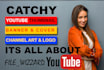 make catchy youtube thumbnail,  banner design and channel art