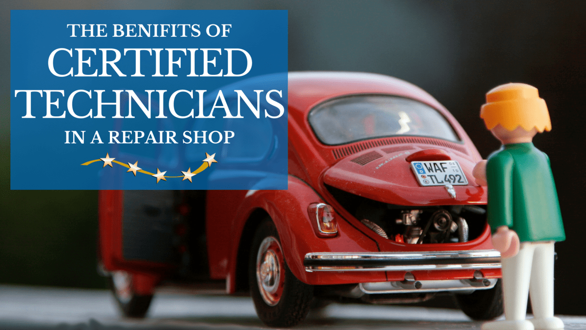 Benefits of Certified Technicians in a Repair Shop