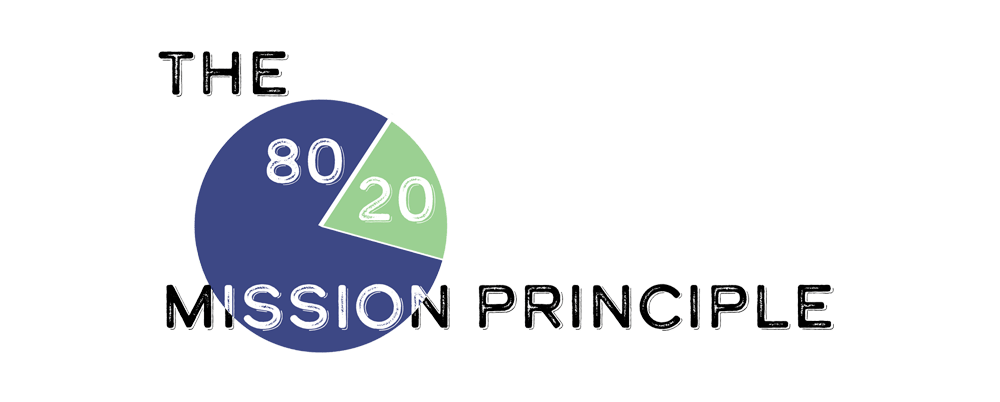 The 80/20 Mission Principle: Introduction