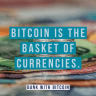 Bitcoin is the Basket of Currencies
