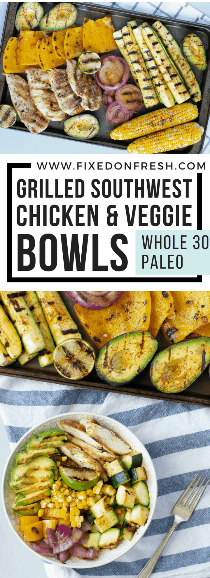 Grilled Chicken and Veggie Bowl {paleo - whole30} is easy to make and great for meal prep lunches or an easy one pan dinner. #grill #grilledveggies