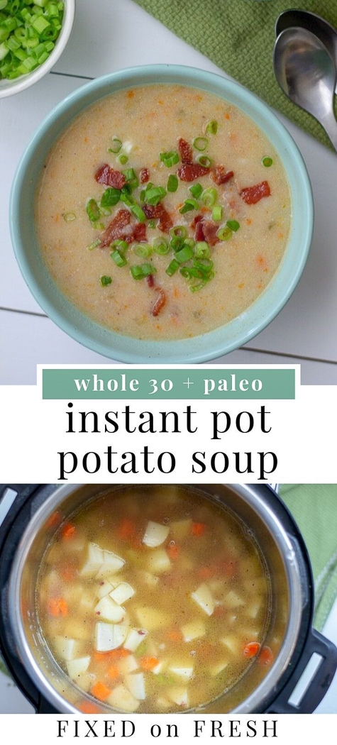 Whole30 and Paleo Instant Pot Potato soup is filled with bacon, potatoes, veggies and made creamy with coconut milk so it's completely dairy free. There's also a slow cooker variation. #whole30 #paleo #instantpot