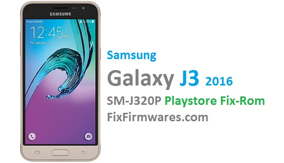 Samsung Firmware | SM-J320P Play Store & 3G-4G_Fixed_Rom (Free)