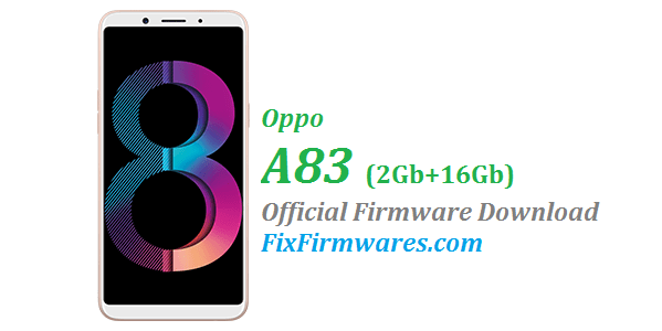 Oppo A83 (2Gb+16Gb) - CPH1729 Stock Rom Download
