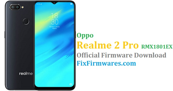 Oppo Realme 2 Pro (RMX1801EX) Official Firmware Update Download