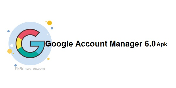 Google account manager 6.0 APK FRP