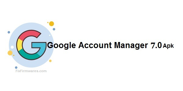 Google Account Manager 7.0 APK Download