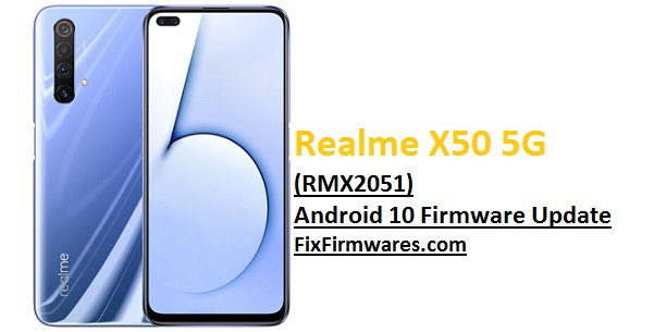 RealmeX50 5G (RMX2051) Official Firmware