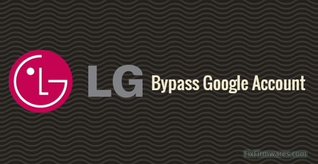 LG Bypass Google Account
