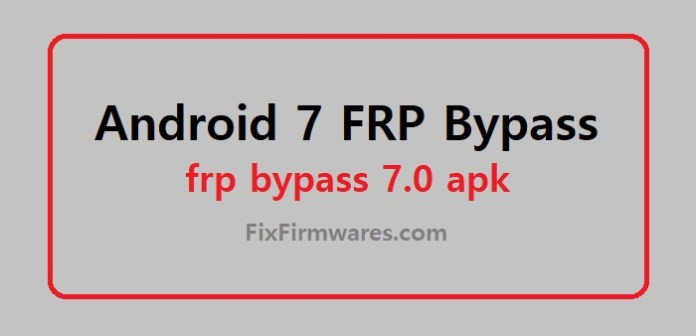Android 7 FRP APK Download