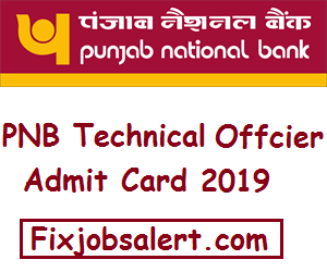 PNB Technical Officer 2019 Admit Card Download @ pnbindia.in
