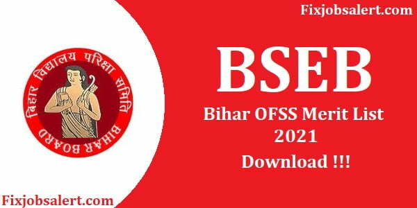 Bihar OFSS Merit List 2021 Check 1st, 2nd, 3rd Selection List, Intimation Letter @ ofssbihar.in