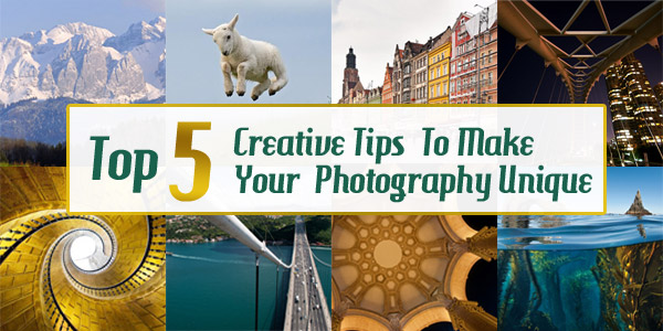 top five creative tips photography
