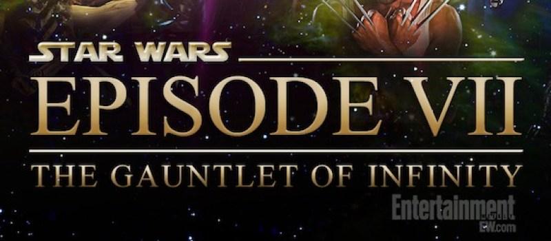 Star Wars: Episode VII – The Gauntlet of Infinity