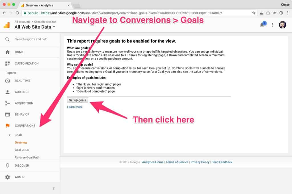 In Google Analytics navigate to Conversions -- Goals, then click 'Set up goals'