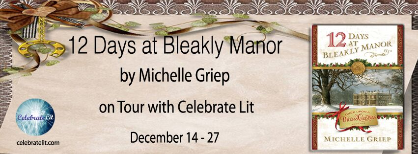 SPOTLIGHT: 12 Days at Bleakly Manor by Michelle Griep