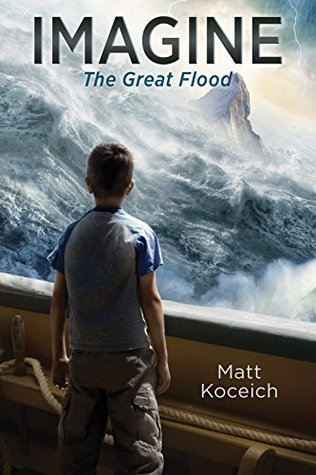 BOOK REVIEW: Imagine…The Great Flood by Matt Koceich