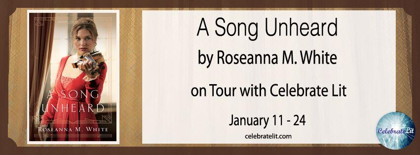 SPOTLIGHT: A Song Unheard by Roseanna White