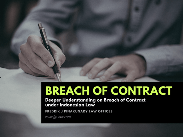 Deeper Understanding on Breach of Contract under Indonesian Law