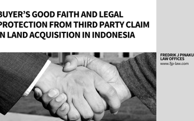Buyer's Good Faith and Legal Protection from Third Party Claim in Land Acquisition in Indonesia