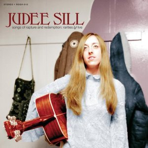 Judee Sill - Songs Of Rapture And Redemption - Rarities & Live