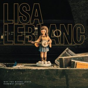 sorties musiques - Lisa LeBlanc