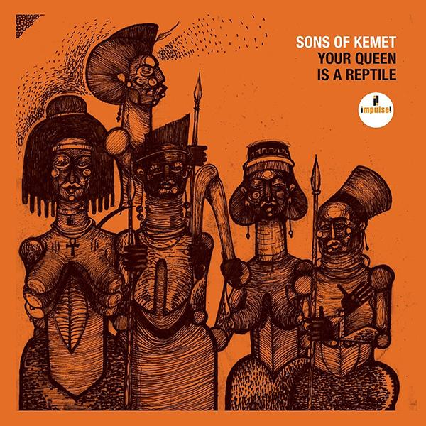 sons-of-kemet-your-queen-is-a-reptile