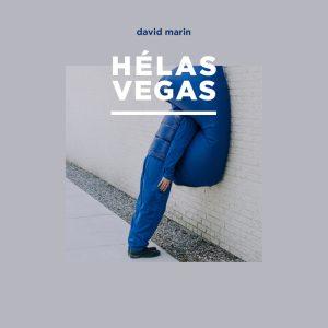 David Marin - Hélas Végas - sorties musique du 9 novembre 2018