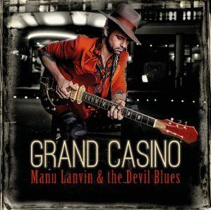 Manu Lanvin & The Davil Blues - Grand Casino - sorties musique février 2019
