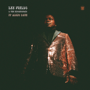 Lee Fields & The Expressions - It rains love - sorties musique avril 2019