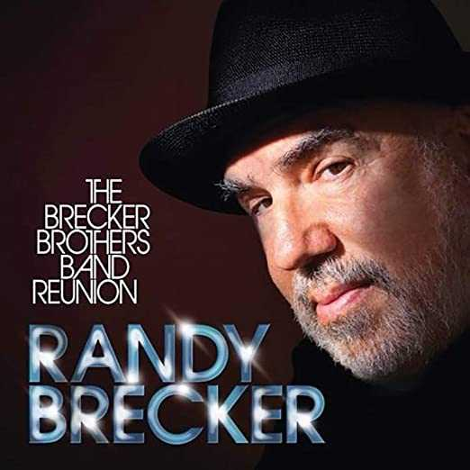 Randy Brecker - The Brecker Brothers Band Reunion (FLAC, 2013)