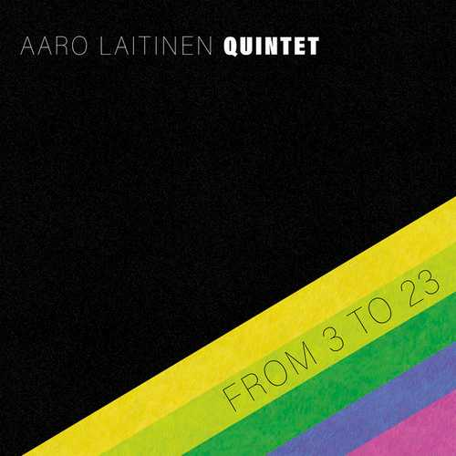 Aaro Laitinen Quintet - From 3 To 23 (2021 24/44 FLAC)