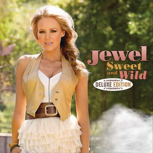 Jewel - Sweet And Wild. Deluxe Edition (2010 FLAC)