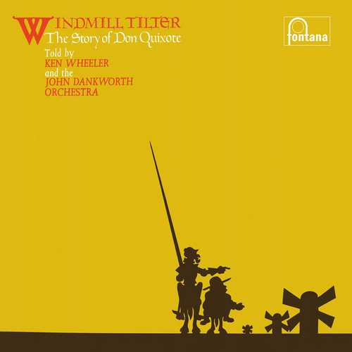 Ken Wheeler - Windmill Tilter. The Story Of Don Quixote. Remastered 2020 (2021 24/96 FLAC)