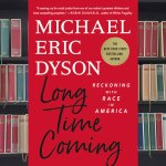 """Michael Eric Dyson's """"Long Time Coming: Reckoning With Race in America"""" is published by St. Martin's Press. (© FlaglerLive)"""