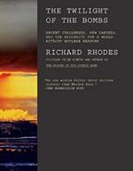 twilight of the bombs richard rhodes