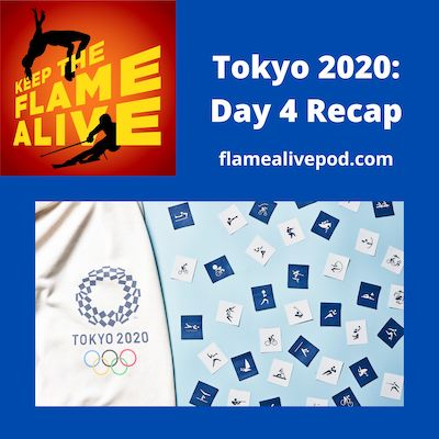 """""""Keep the Flame Alive"""" podcast logo. Tokyo 2020: Day 4 recap. Picture of Tokyo 2020 logo and pictograms"""