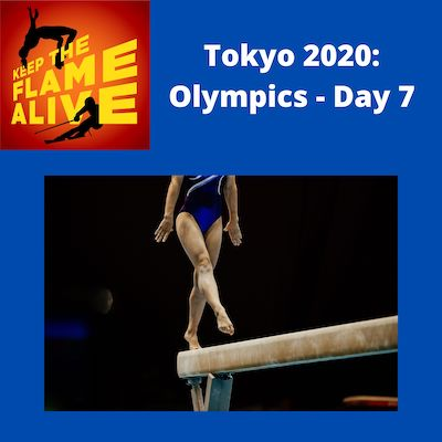 Tokyo 2020: Olympics - Day 7 - Keep the Flame Alive podcast. Picture of a gymnast on a balance beam.