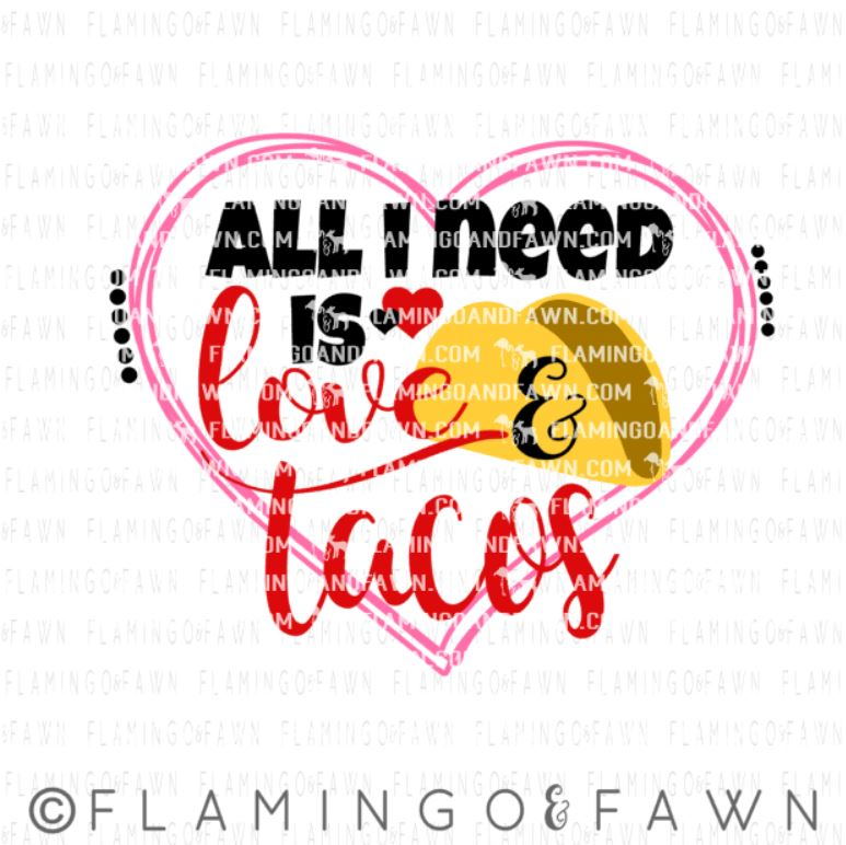 Download All I need is love and tacos - Flamingo and Fawn