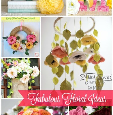 Must Have Craft Tips – Fabulous Floral Ideas