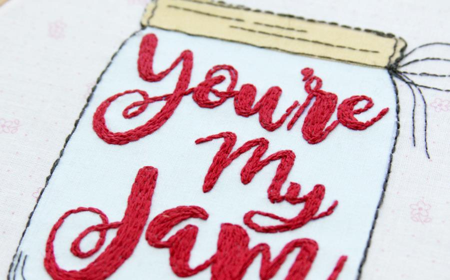You're My Jam Embroidery Hoop Art