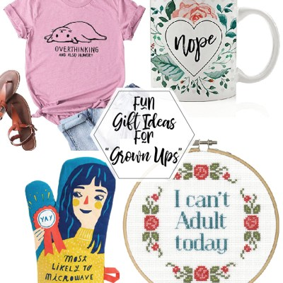 """Gift Ideas for """"Grown Ups""""!"""