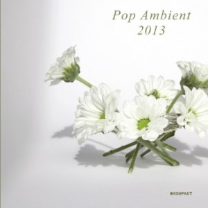 92. Various Artists – Pop Ambient 2013 [Kompakt]