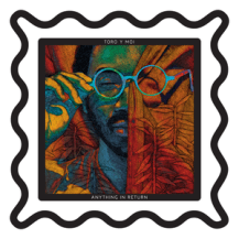 23. Toro y Moi – Anything In Return [Carpark]