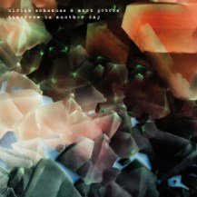 98. Ulrich Schnauss & Mark Peters – Tomorrow Is Another Day [Bureau B Records]