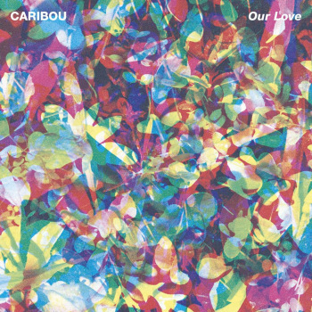 4. Caribou - Our Love