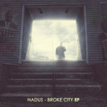 40. Nadus - Broke City EP
