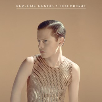 36. Perfume Genius - Too Bright