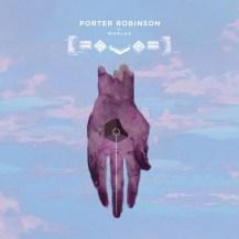 65. Porter Robinson - Worlds